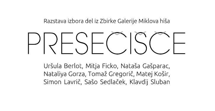 Odprtje razstave izbora del iz Zbirke Galerije Miklova hiša - Presečišče
