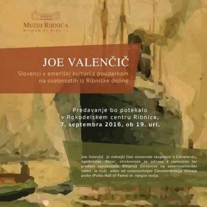 JOE VALENČIČ - Predavanje Slovenci v ameriški kulturi s poudarkom na osebnostih iz Ribniške doline