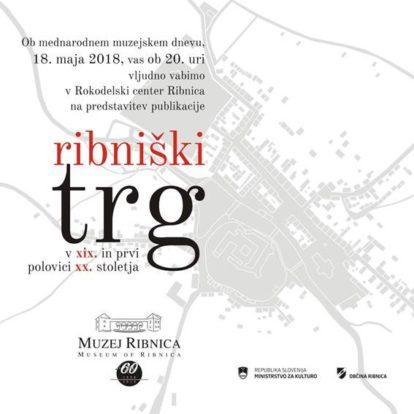 Predstavitev publikacije Ribniški trg v 19. in prvi polovici 20. stoletja